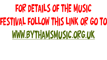 For details of the music  Festival follow this link or go to www.bythamsmusic.org.uk